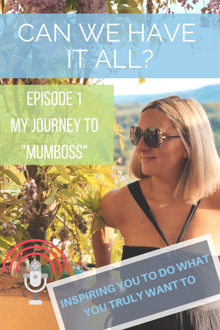 becoming a mumboss podcast episode 1 can we have it all podcast hollygoeslightly pinterest